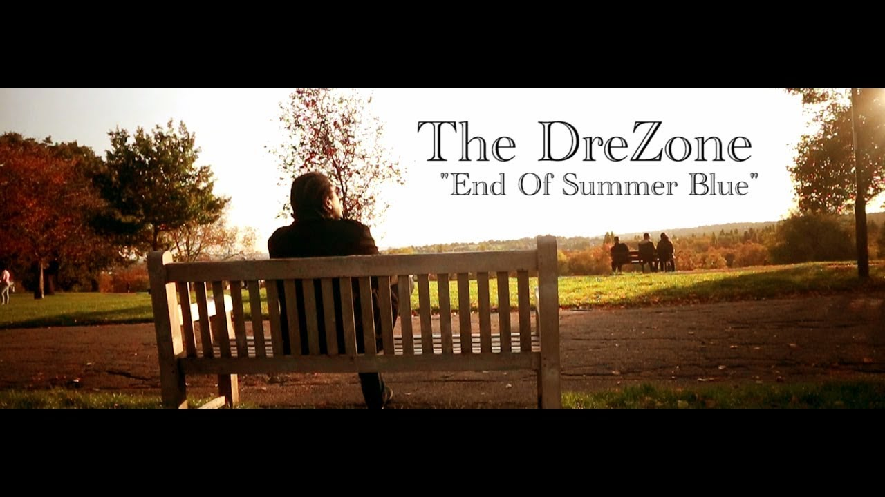 """The DreZone - """"End Of Summer Blue"""""""