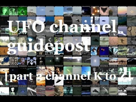 """""""UFO Channel Guidepost""""K To Z /ufo  Compilation"""