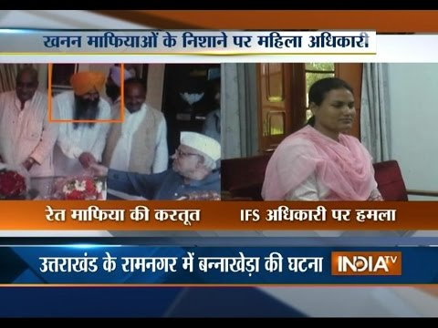 Lady IFS Officer Attacked By Mining Mafia In Uttarakhand - India TV