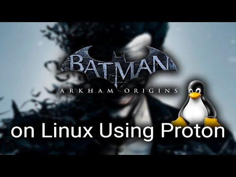 Batman Arkham Origins on Linux - Steam Play - Proton