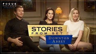 Stories From Set | Featuring the Cast of Downton Abbey | Focus Features
