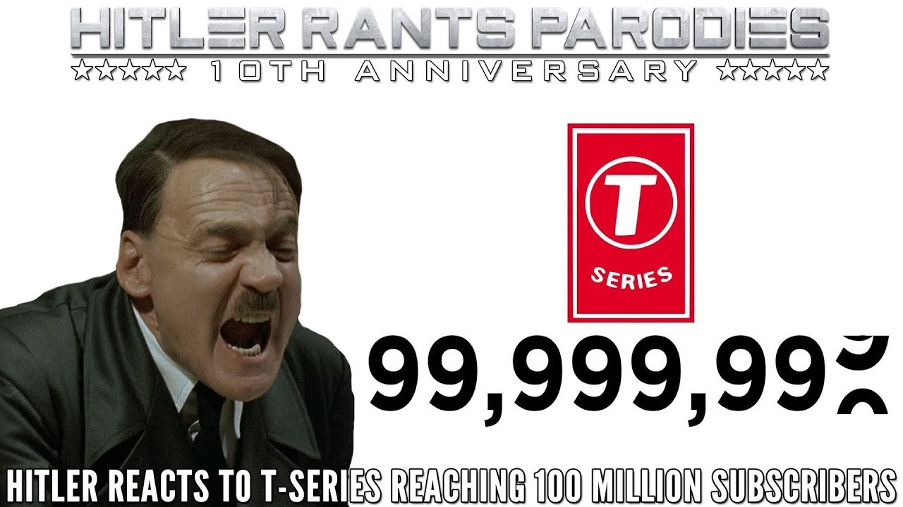 Hitler reacts to T-Series reaching 100 million subscribers