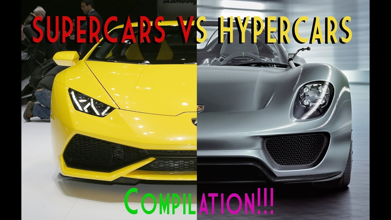 Hypercars Vs Supercars Compilation Youtube