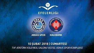 2017 - 2018 / Efeler Ligi 19. Hafta / Arkas Spor 2 - 3 Halkbank