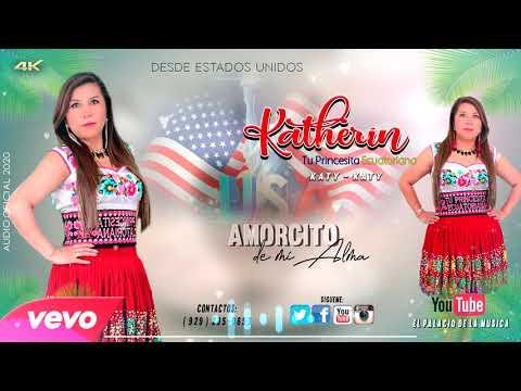 KATHERIN  / TU PRINCESITA ECUATORIANA / Amorcito de mi Alma // AUDIO OFICIAL 2020