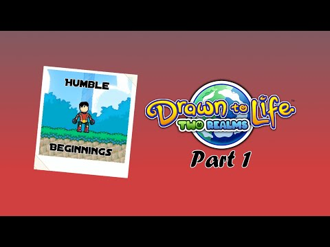 Redrawing Old Memories With A New Adventure! | Drawn to Life: Two Realms Part 1 |