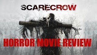 SCARECROW ( 2013 ) Horror Movie Review