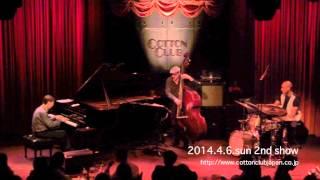 FRED HERSCH TRIO: LIVE @ COTTON CLUB JAPAN  (April.6,2014)