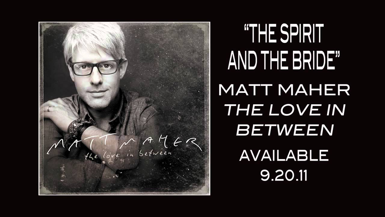 Matt Maher: The Love In Between - The Story Behind
