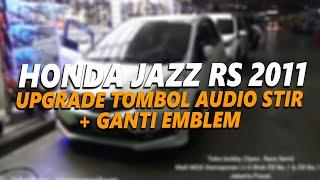 Honda Jazz RS 2011 UPGRADE Audio Steering Switch (Tombil Audio Stir) + Ganti Emblem Stir Honda