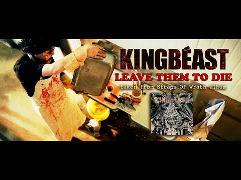 KINGBÉAST - Leave Them To Die (official video)