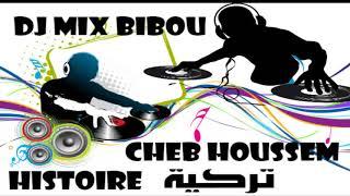 CHEB HOUSSEM HISTOIRE TURKIYA remix by dj bibou