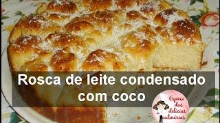 Rosca de leite condensado com coco, sem sovar a massa