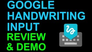 Google Handwriting Input Keyboard - Android App Review and Demo
