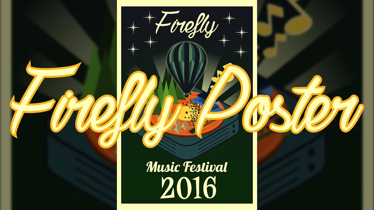 Quick poster design -  Firefly 2016 Poster Quick Design