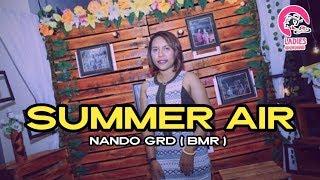 DJ SUMMER AIR by Nando GRD ( BMR ) Terbaru 2019