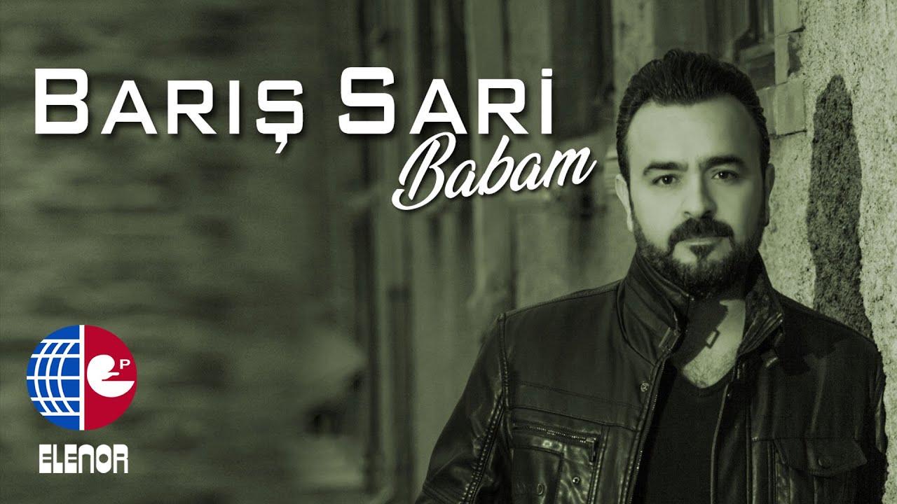 BARIŞ SARİ-BABAM