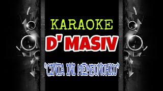 D'Masive - Cinta Ini Membunuhku (Karaoke Tanpa Vokal)