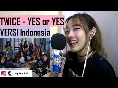 TWICE - YES Or YES (versi Indonesia) By Angelyn