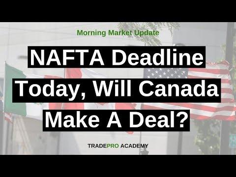 NAFTA deadline today, will Canada make a deal?
