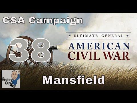 MANSFIELD - Ultimate General Civil War Confederate Campaign #38