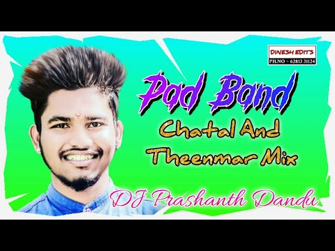 Pad Band ( chatal and teenmar mix)  by dj Prashanth Dandu