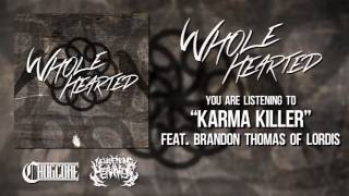Whole Hearted - Karma Killer [ft. Brandon Thomas of Lordis] (2015) Chugcore Exclusive Mp3