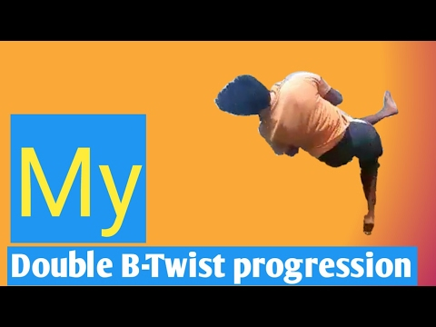 My Double B-twist progression..!!! (Motivational video for all Tricking lovers)