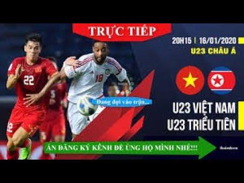 Trực tiếp bóng đá hôm nay VTV6: U23 Việt Nam vs U23 Triều Tiên. Xem VTV6 lll Quyet thang tran nay