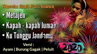 Download Lagu DJ Full Bass _ Remix Bali NonStop Terbaru | Tahun Baru 2020 | Versi : Ayam, Burung Gagak, Peluit mp3