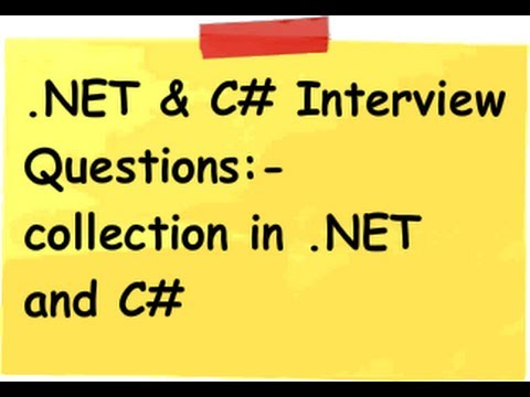 c# (Csharp) and .NET interview questions:- What are the different types of collection in .NET and c#