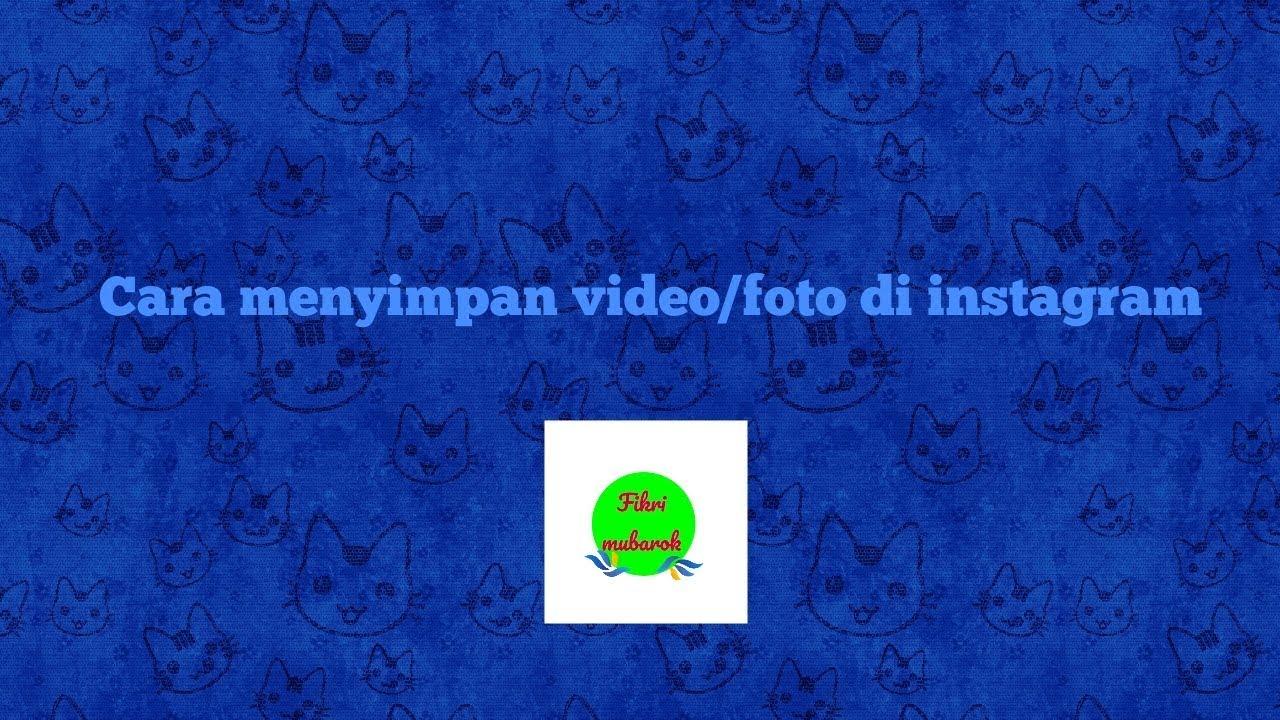Cara mendownload foto dan video di Instagram android - YouTube