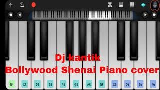 Dj Kantik ∥ Bollywood Shenai ∥PIANO COVER || by SR Tuton