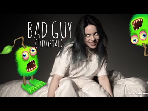 My Singing Monsters| BAD GUY!! (Tutorial)