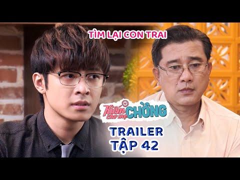 Kiếm Chồng Cho Mẹ Chồng   Trailer Tập 42: Ba của Tùng trở về tìm con trai sau nhiều năm biệt tăm?