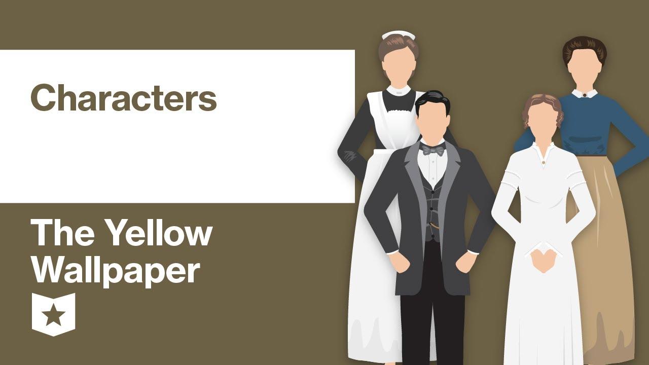 The Yellow Wallpaper Character Analysis