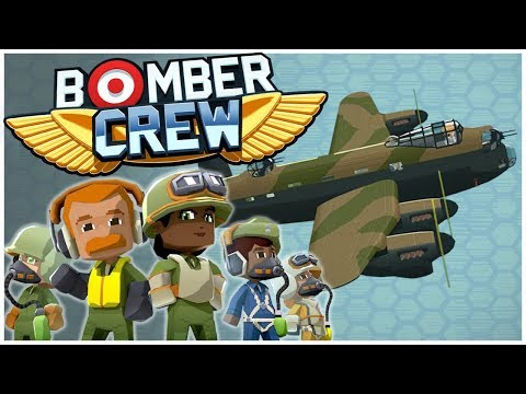 Bomber Crew   HOW DO I FLY THIS THING!?!
