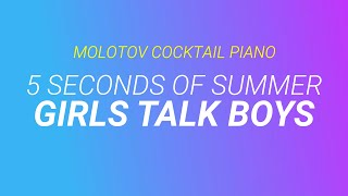 Girls Talk Boys - 5 Seconds of Summer cover by Molotov Cocktail Piano