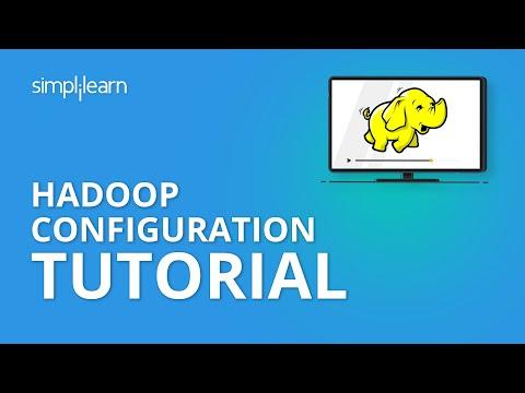 Hadoop Configuration Tutorial | Modes of Hadoop Configuration