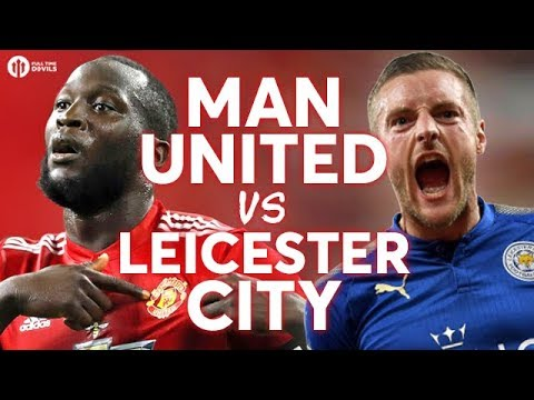 Manchester United vs Leicester City LIVE PREVIEW!