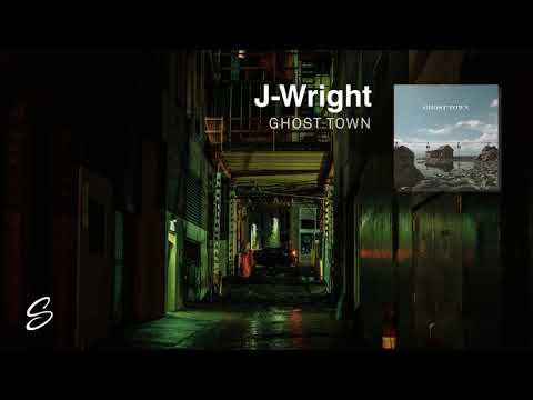 J-Wright - Ghost Town (Prod. Mike Squires)