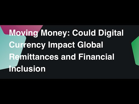 Moving Money: Could Digital Currency Impact Global Remittances and Financial Inclusion