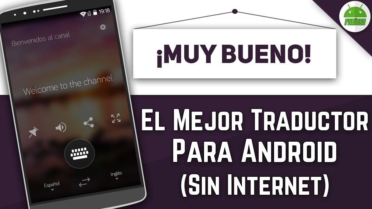 El Mejor Traductor Para Android 2019 Sin Internet