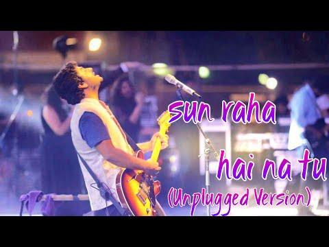 Sun raha hai na tu(unplugged Version) | Arijit singh LIVE
