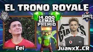 "FEI 🆚 JUANxx_CR ""TRONO ROYALE"" - CLASH ROYALE - 14.000 GEMAS"