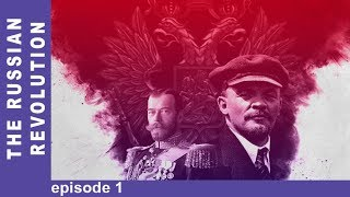 The Russian Revolution. Episode 1. Docudrama. English Subtitles. StarMediaEN