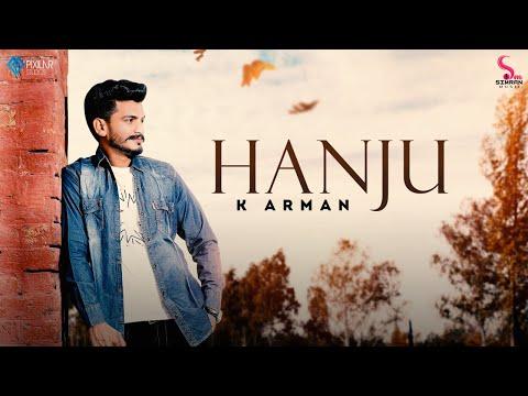 Hanju (Official Video) K Arman | Simran Music | Latest Punjabi Songs 2021 | New Punjabi Songs 2021
