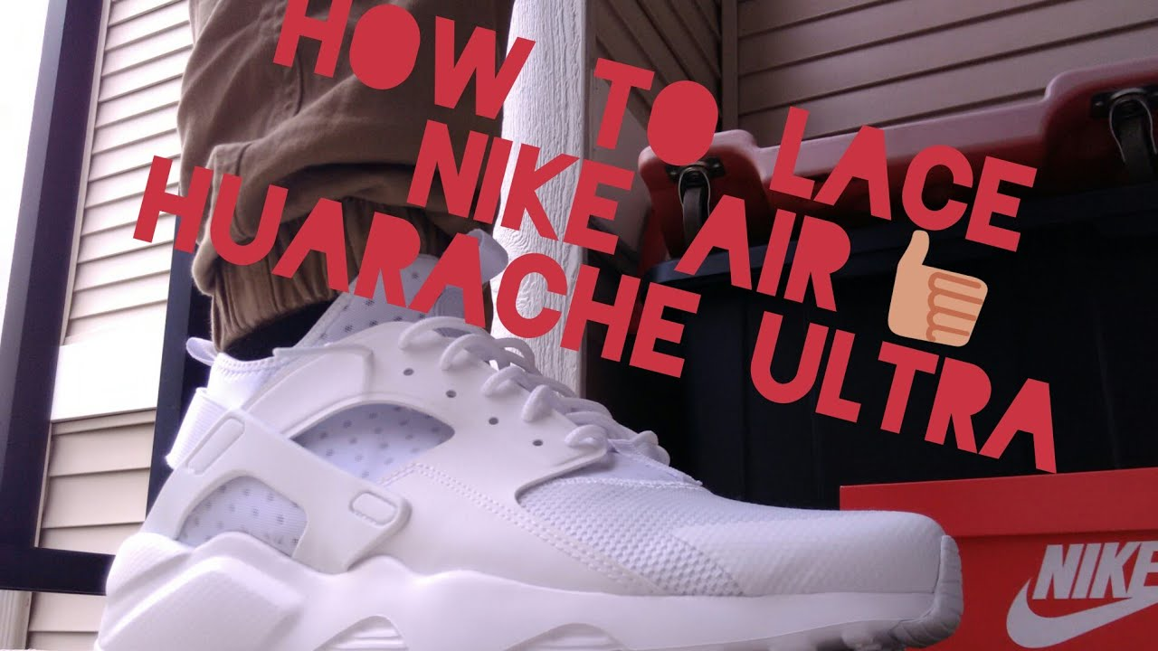 d80b8cdff8025 How To Lace Nike Air Huarache Ultra(Loose) - YouTube