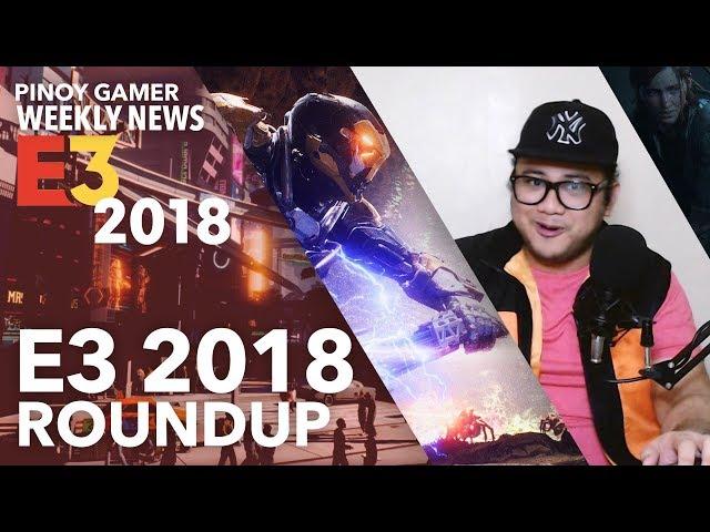 Pinoy Gamer E3 2018 Roundup! ang daming games!
