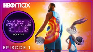 Movie Club Podcast   Episode 1: Space Jam: A New Legacy   HBO Max
